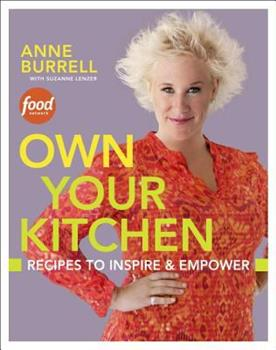 Own Your Kitchen: 125 Recipes for Cooking with Gusto 030788676X Book Cover
