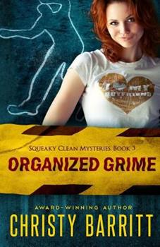 Organized Grime - Book #3 of the Squeaky Clean Mysteries