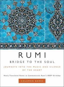 Rumi: Bridge to the Soul: Journeys into the Music and Silence of the Heart 0061338168 Book Cover