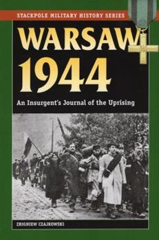 Warsaw 1944: An Insurgent's Journal of the Uprising - Book  of the Stackpole Military History