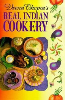 Veena Chopra's Real Indian Cookery 0572025076 Book Cover
