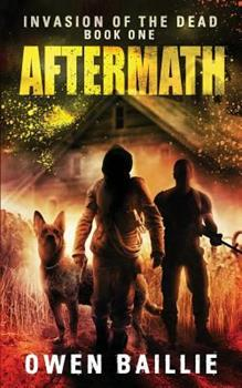 Aftermath - Book #1 of the Invasion of the Dead