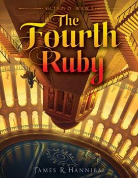 The Fourth Ruby - Book #2 of the Section 13
