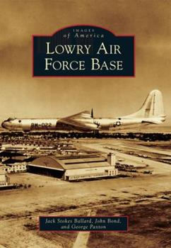 Lowry Air Force Base - Book  of the Images of America: Colorado