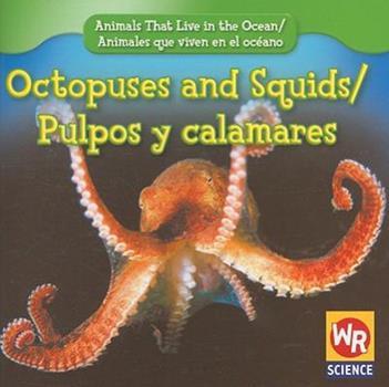 Octopuses and Squids/Pulpos y Calamares - Book  of the Animals That Live in the Ocean / Animales que Viven en el Océano