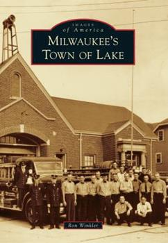 Milwaukee's Town of Lake - Book  of the Images of America: Milwaukee, Wisconsin