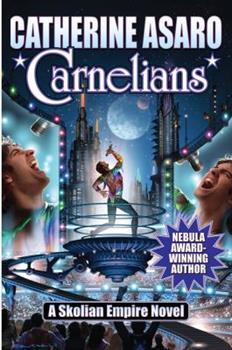 Carnelians - Book #14 of the Saga of the Skolian Empire
