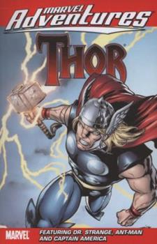Marvel Adventures Thor Featuring Captain America, Dr. Strange, & Ant-Man Digest - Book  of the Marvel Adventures