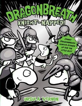 Knight-napped! - Book #10 of the Dragonbreath