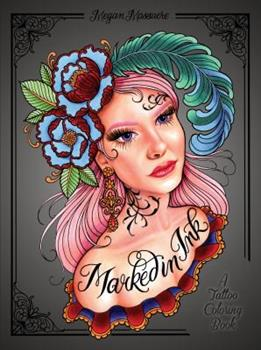 Paperback Marked in Ink: A Tattoo Coloring Book