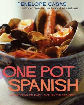 One Pot Spanish: More Than 80 Easy, Authentic Recipes 1416205306 Book Cover