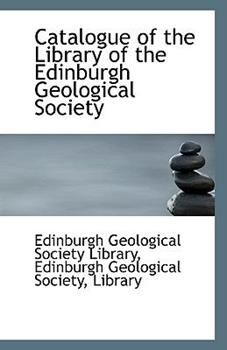 Paperback Catalogue of the Library of the Edinburgh Geological Society Book