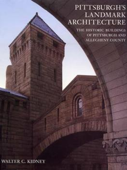 Pittsburgh's Landmark Architecture: The Historic Buildings of Pittsburgh and Allegheny County 091667018X Book Cover