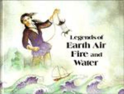 Legends of Earth, Air, Fire and Water (Cambridge Legends) 0521263115 Book Cover
