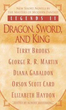 Legends II: Dragon, Sword and King - Book #2 of the Tales of Dunk and Egg
