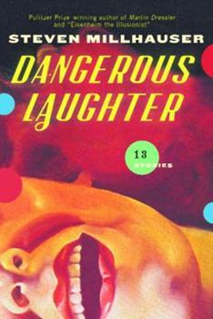Dangerous Laughter: Thirteen Stories 0307267563 Book Cover