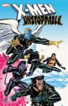 X-Men: Unstoppable - Book  of the X-Men Unlimited 1993