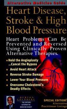 Heart Disease, Stroke and High Blood Pressure: An Alternative Medicine Guide 1887299270 Book Cover