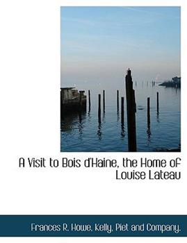 Paperback A Visit to Bois D'Haine, the Home of Louise Lateau Book