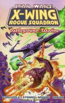 Battleground: Tatooine (Star Wars: X-Wing Rogue Squadron, Volume 3) - Book  of the Star Wars Universe