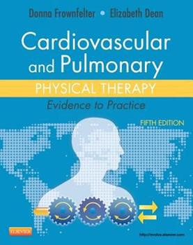 Cardiovascular and Pulmonary Physical Therapy: Evidence to Practice 032302775X Book Cover
