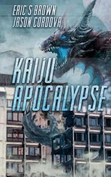 Kaiju Apocalypse - Book #1 of the Kaiju Apocalypse