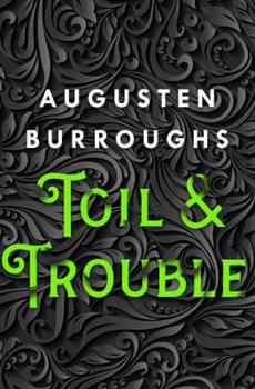 Toil & Trouble 1250019958 Book Cover