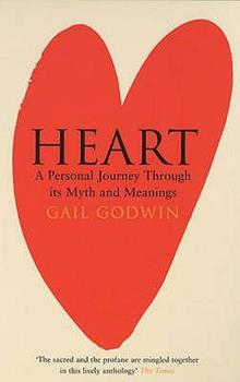 Heart: A Personal Journey Through Its Myths and Meanings 0380808412 Book Cover