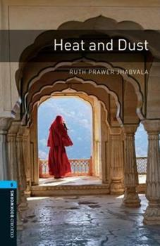 Heat And Dust: 1800 Headwords (Oxford Bookworms Library) 0194792277 Book Cover