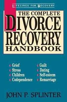 Paperback The Complete Divorce Recovery Handbook Book
