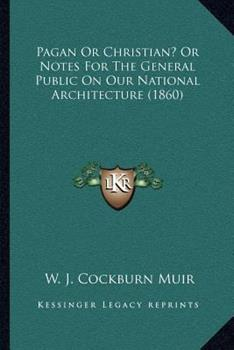 Paperback Pagan or Christian? or Notes for the General Public on Our National Architecture Book
