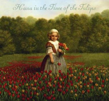 Hana in the Time of Tulips 0763618756 Book Cover