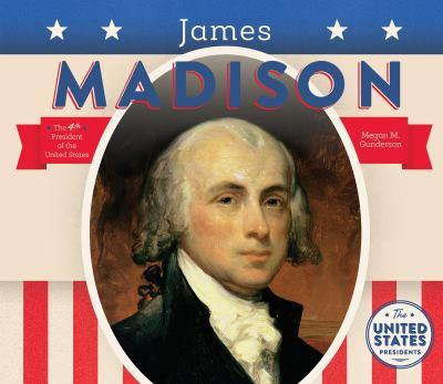 James Madison - Book  of the United States Presidents *2017*