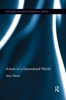 Autism in a Decentered World 0815381883 Book Cover