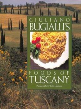 Giuliano Bugialli's Foods of Tuscany 1556705131 Book Cover
