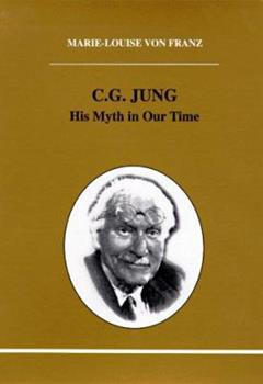 C.G. Jung: His Myth in Our Time 0913430269 Book Cover