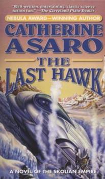 The Last Hawk - Book #3 of the Saga of the Skolian Empire