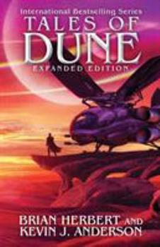 Tales of Dune: Expanded Edition - Book #9.5 of the Dune Universe