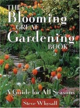 The Blooming Great Gardening Book : A Guide for All Seasons 1552850226 Book Cover