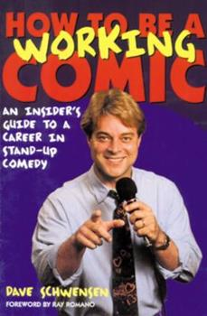 How to Be a Working Comic: An Insider's Guide to a Career in Stand-Up Comedy (How to Be a Working) 0823088146 Book Cover