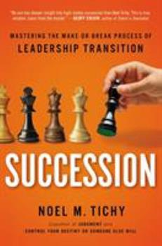 Hardcover Succession: Mastering the Make-Or-Break Process of Leadership Transition Book