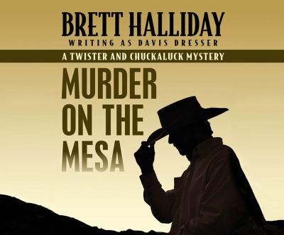 Murder on the Mesa (The Twister and Chuckaluck Mysteries) 1520036337 Book Cover