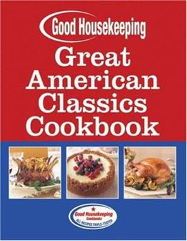 Good Housekeeping Great American Classics Cookbook 158816280X Book Cover