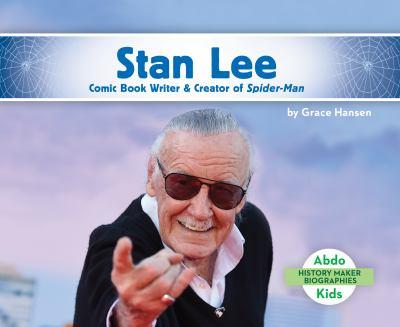 Stan Lee: Comic Book Writer & Creator of Spider-Man - Book  of the History Maker Biographies