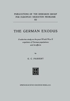 Paperback The German Exodus: A Selective Study on the Post-World War II Expulsion of German Populations and Its Effects Book