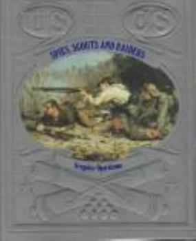 Spies, Scouts, and Raiders: Irregular Operations (Time-Life The Civil War) - Book #18 of the Civil War