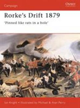 Rorke's Drift 1879: 'Pinned Like Rats in a Hole' (Campaign) - Book #41 of the Osprey Campaign
