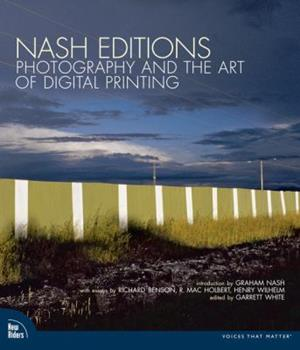 Nash Editions: Photography and the Art of Digital Printing (VOICES) 0321316304 Book Cover