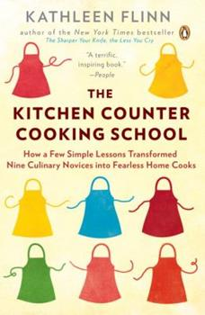 The Kitchen Counter Cooking School: How a Few Simple Lessons Transformed Nine Culinary Novices into Fearless Home Cooks 0670023000 Book Cover