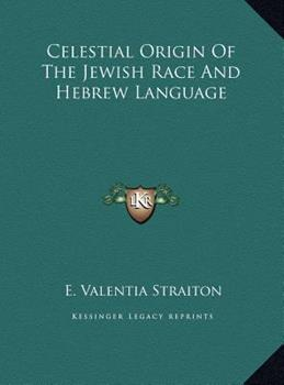 Hardcover Celestial Origin of the Jewish Race and Hebrew Language Book